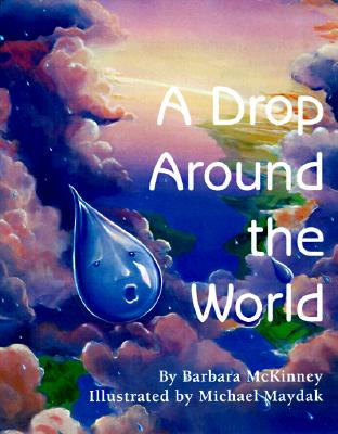 A Drop Around the World By McKinney, Barbara/ Maydak, Michael S. (ILT)